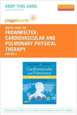 Cardiovascular and Pulmonary Physical Therapy - Pageburst Digital Book: Evidence and Practice