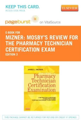 PART - Mosby's Review for the Pharmacy Technician Certification Examination - Pageburst E-Book on VitalSource (Retail Access Card)