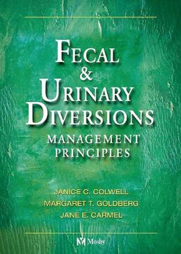 Fecal & Urinary Diversions: Management Principles