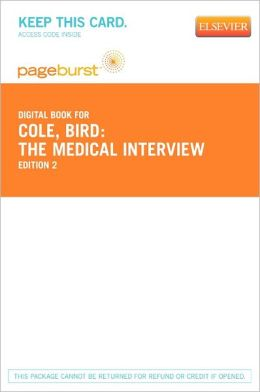 The Medical Interview - Pageburst E-Book on VitalSource (Retail Access Card): The Three-Function Approach