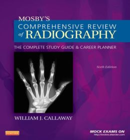 Mosby's Comprehensive Review of Radiography: The Complete Study Guide and Career Planner