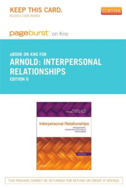 Interpersonal Relationships - Pageburst E-Book on Kno (Retail Access Card): Professional Communication Skills for Nurses