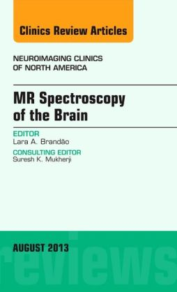 MR Spectroscopy of the Brain, An Issue of Neuroimaging Clinics