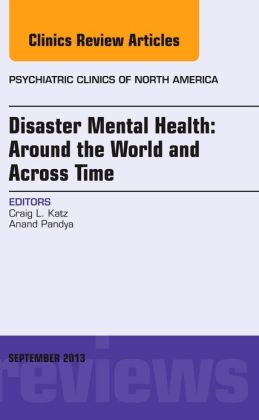 Disaster Mental Health: Around the World and Across Time, An Issue of Psychiatric Clinics