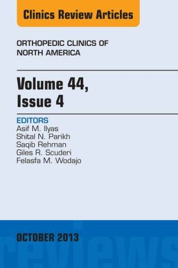 Volume 44, Issue 4, An Issue of Orthopedic Clinics,