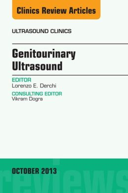 Genitourinary Ultrasound, An Issue of Ultrasound Clinics,
