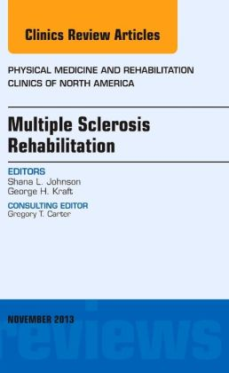 Multiple Sclerosis Rehabilitation, An Issue of Physical Medicine and Rehabilitation Clinics
