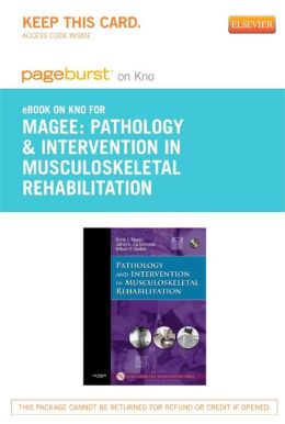 Pathology and Intervention in Musculoskeletal Rehabilitation- Pageburst E-Book on Kno (Retail Access Card)