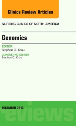 Genomics, An Issue of Nursing Clinics