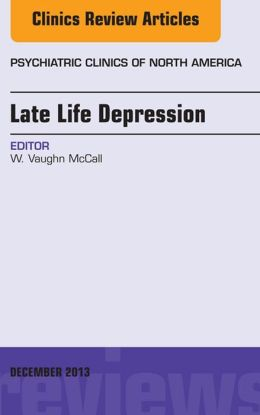 Late Life Depression, An Issue of Psychiatric Clinics,