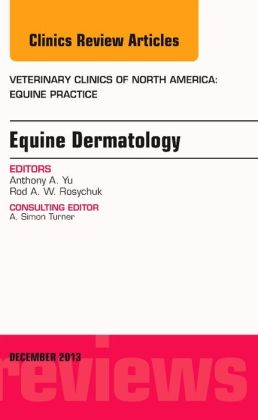 Equine Dermatology, An Issue of Veterinary Clinics: Equine Practice