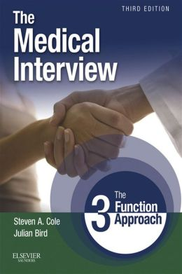 The Medical Interview: The Three Function Approach