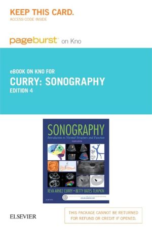 Sonography - Pageburst E-Book on Kno (Retail Access Card): Introduction to Normal Structure and Function