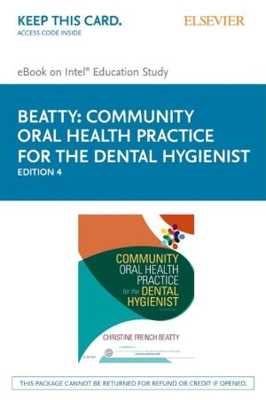 Community Oral Health Practice for the Dental Hygienist - Elsevier E-Book on Intel Education Study