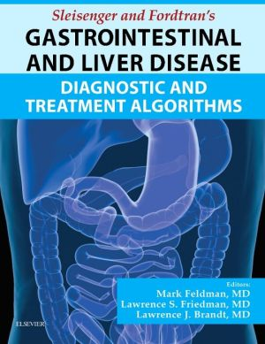 Sleisenger and Fordtran's Gastrointestinal and Liver Disease Access Code: Diagnostic and Treatment Algorithms