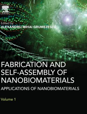 Fabrication and Self Assembly of Nanobiomaterials: Applications of Nanobiomaterials