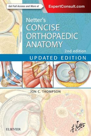 Netter's Concise Orthopaedic Anatomy, Updated Edition: with Enhanced eBook