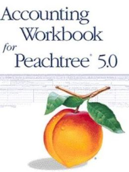 Accounting Workbook for Peachtree 5.0