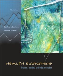 Health Economics: Theories, Insights, and Industry Studies with InfoTrac