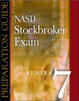 NASD Stockbroker Series 7 Exam: Preparation Guide
