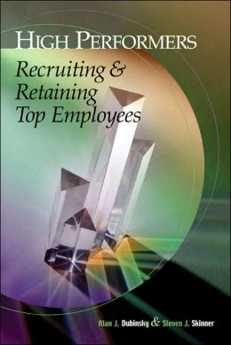 High-Performers: Recruiting & Retaining Top Employees