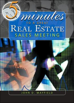 Five Minutes to a Great Real Estate Meeting: A Desk Reference for Managing Brokers (with CD-ROM)