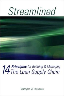 Streamlined: 14 Principles for Building & Managing the Lean Supply Chain