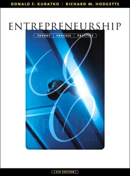 Entrepreneurship: Theory, Process, and Practice with InfoTrac