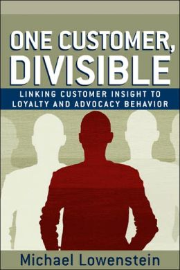 One Customer, Divisible: Linking Customer Insight to Loyalty and Advocacy Behavior
