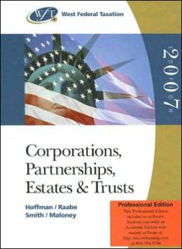 West Federal Taxation: Corporations, Partnerships, Estates, and Trusts (Professional Version, 2007 Edition)