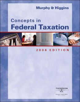 Concepts in Federal Taxation 2006, Professional Version
