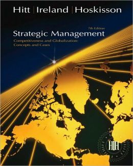 Strategic Management: Competitiveness and Globalization: Concepts and Cases (with Infotrac)