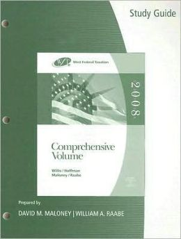 Study Guide for Willis/Hoffman/Maloney/Raabe's West Federal Taxation: Comprehensive Volume, 31st