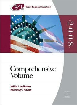 West Federal Taxation 2008: Comprehensive Volume (with RIA Checkpoint Online Database Access Card, Turbo Tax Business CD-ROM, and Turbo Tax Basic)