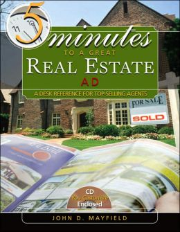 Five Minutes to a Great Real Estate Ad (with CD-ROM)