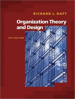 Organization Theory and Design (with InfoTrac )