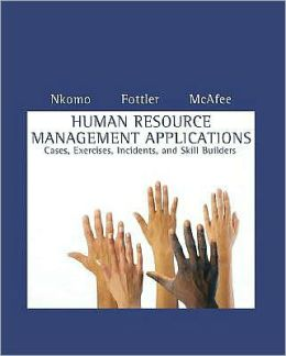 nkomo fottler Human resource management applications cases, exercises, incidents, and  skill builders, 7th edition stella m nkomo, myron d fottler,.