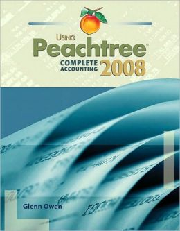Using Peachtree Complete Accounting 2008 (with Peachtree & Using Peachtree Complete CD-ROMs)