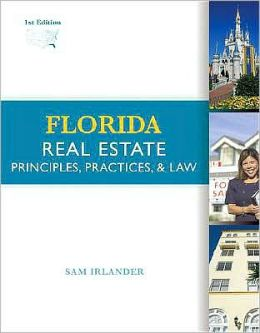 Florida Real Estate: Principles, Practices, and Law