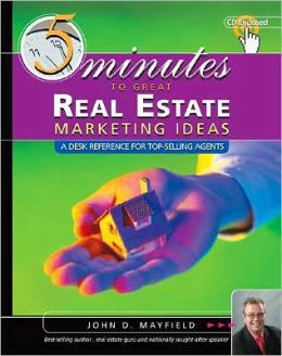 Five Minutes to Great Real Estate Marketing Ideas (with CD-ROM)