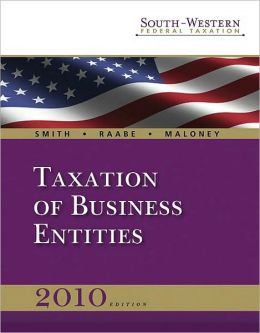 South-Western Federal Taxation 2010: Taxation of Business Entities, Volume 4 (with TaxCut Tax Preparation Software CD-ROM)