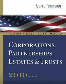 South-Western Federal Taxation 2010: Corporations, Partnerships, Estates and Trusts (with TaxCut Tax Preparation Software CD-ROM)