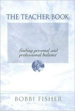 The Teacher Book: Finding Personal and Professional Balance