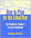 How to Plan for the School Year: The Elementary Teacher's Essential Guidebook
