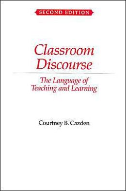 Classroom Discourse: The Language of Teaching and Learning