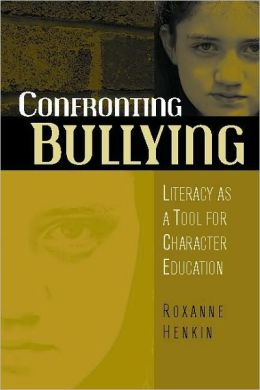 Confronting Bullying: Literacy as a Tool for Character Education