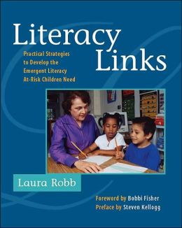 Literacy Links: Practical Strategies to Develop the Emergent Literacy At-Risk Children Need