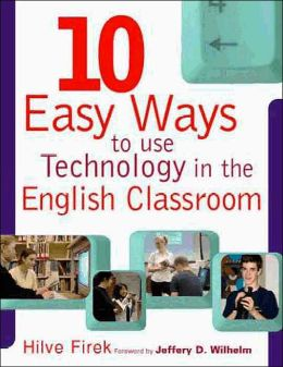 Ten Easy Ways to Use Technology in the English Classrooms