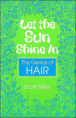 Let the Sun Shine In: The Genius of Hair