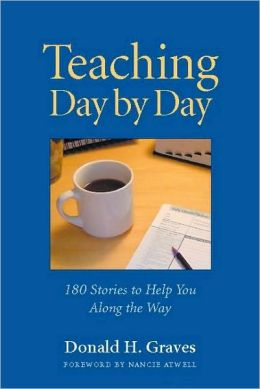 Teaching Day by Day: 180 Stories to Help You Along the Way